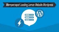 Mempercepat Loading Laman Website Wordpress