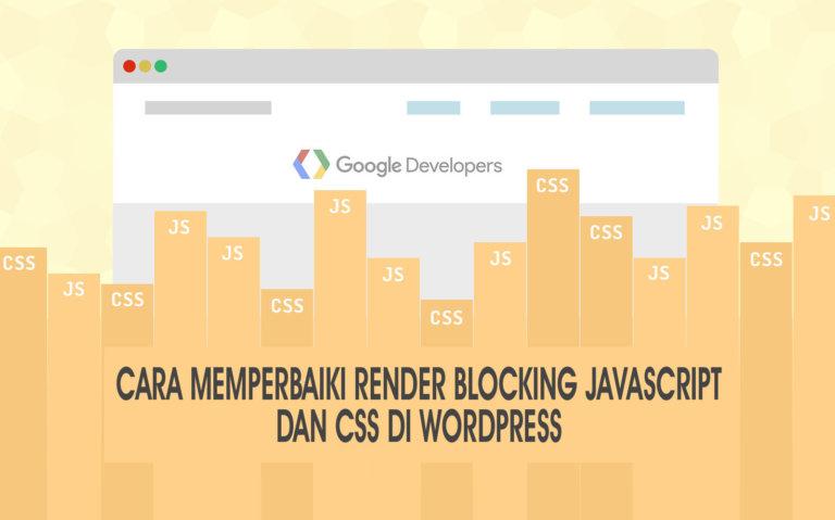 Cara memperbaiki Render Blocking JavaScript dan CSS di WordPress