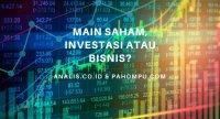 Apakah bermain saham termasuk Investasi atau Bisnis